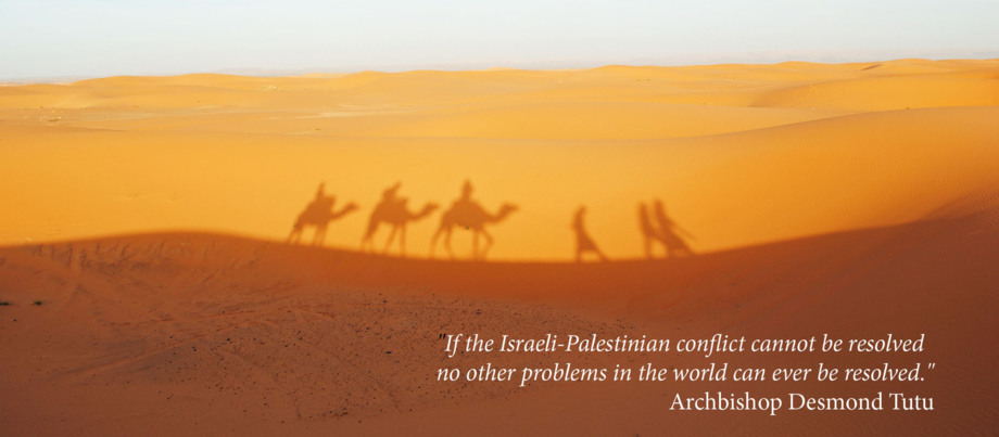 """If the Israeli-Palestinian conflict cannot be resolved no other problems in the world can ever be resolved."""